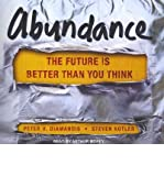 [ ABUNDANCE: THE FUTURE IS BETTER THAN YOU THINK - IPS ] By Diamandis, Peter H ( Author) 2012 [ Compact Disc ]