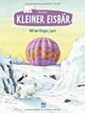 Kleiner Eisbär - Hilf mir fliegen, Lars! (3314100566) by Hans de Beer