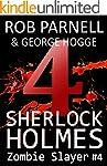 Sherlock Holmes, Zombie Slayer #4: Fi...