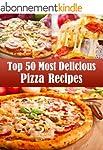 Top 50 Most Delicious Pizza Recipes (...