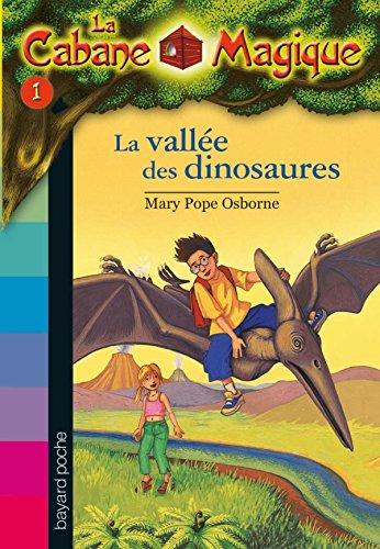 VALLEE DES DINOSAURES (LA), N1 : LA CABANE MAGIQUE