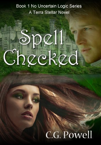 Spell Checked (No Uncertain Logic) by C.G. Powell