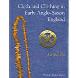 Cloth and Clothing in Early Anglo-Saxon England: AD 450-700 (CBA Research Reports)by Penelope Walton Rogers