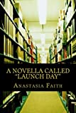 """A Novella Called 'Launch Day'"""