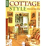 "Cottage Style Decoratingvon ""Editors of Sunset Books"""