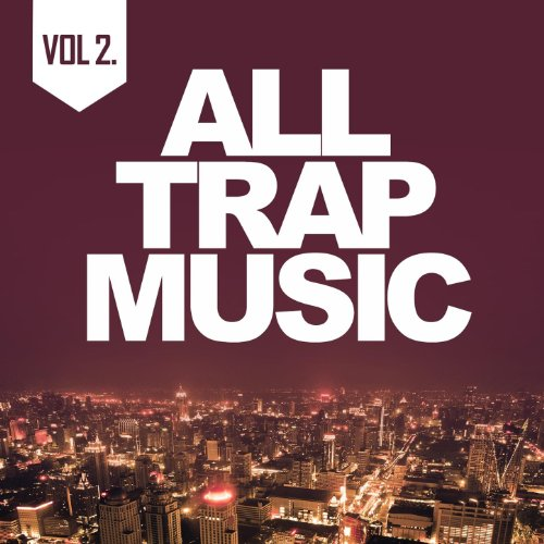 VA-All Trap Music Vol 2-2CD-2013-SPLiFF Download
