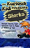 Children's book about Sharks (kids books age 3 to 6)Illustrated kids eBooks 3-8(Early learning ) Kurious Kids Funny Bedtime kids story / Beginner Readers Non-Fiction about Sharks