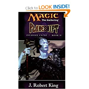 Planeshift (Magic: The Gathering - Invasion Cycle Book II) (Bk. II) by J. Robert King