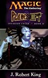 Planeshift (Magic: The Gathering - Invasion Cycle Book II) (Bk. II) (0786918020) by King, J. Robert