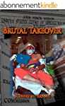 Brutal Takeover: The story behind the...
