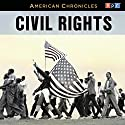 NPR American Chronicles: Civil Rights Radio/TV Program by  National Public Radio Narrated by Michele Norris