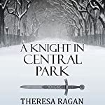 A Knight in Central Park | Theresa Ragan