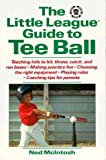 img - for The Little League Guide to Tee Ball by Ned McIntosh (1993-04-02) book / textbook / text book