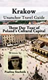 img - for Krakow Unanchor Travel Guide - Three Day Tour of Poland's Cultural Capital book / textbook / text book