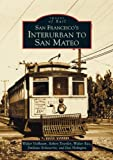img - for San Francisco's Interurban to San Mateo (CA) (Images of Rail) book / textbook / text book