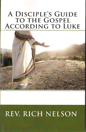 A Disciple's Guide to the Gospel According to Luke