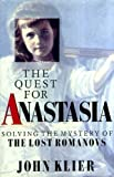 img - for The Quest for Anastasia: Solving the Mystery of the Lost Romanovs book / textbook / text book