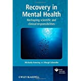 Recovery in Mental Health Reshaping scientific and clinical responsibilities [World Psychiatric Association] by...