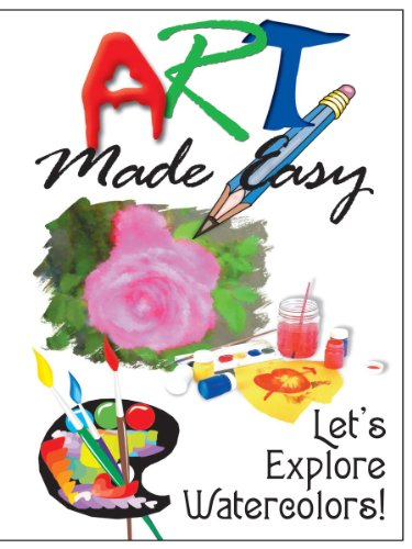 Art Made Easy: Let's Explore Watercolors!
