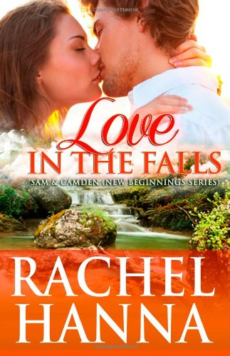Love In The Falls: Sam & Camden (Volume 1) by Rachel Hanna
