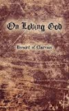 img - for [(On Loving God)] [By (author) Bernard De Clairvaux] published on (August, 2010) book / textbook / text book