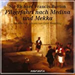 Pilgerfahrt nach Medina und Mekka | Richard Francis Burton