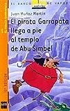 El pirata Garrapata llega a pie al templo de Abu Simbel/ Tick the Pirate Arrives on Foot to the Temple of Abu Simbel (El Pirata Garrapata/ Tick the Pirate) (Spanish Edition) (8434882175) by Martin, Juan Munoz
