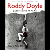 Paddy Clarke Ha Ha Ha | [Roddy Doyle]