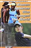 img - for Women Athletes Who Changed the World (Great Women of Achievement) book / textbook / text book