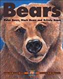 img - for Bears: Polar Bears, Black Bears and Grizzly Bears (The Kids Can Press Wildlife Series) book / textbook / text book