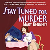 Stay Tuned for Murder | Mary Kennedy