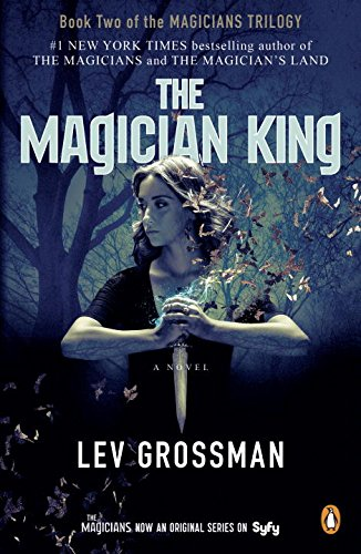 The Magician King: A Novel (TV Tie-In) (Magicians Trilogy) (Quest Of Kings compare prices)