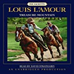 Treasure Mountain: The Sacketts (       UNABRIDGED) by Louis L'Amour Narrated by David Strathairn