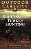 Secrets of Successful Turkey Hunting (Outdoor Classics Field Guide series) (1932533028) by North American Hunting Club