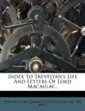 img - for Index To Trevelyan's Life And Letters Of Lord Macaulay... book / textbook / text book