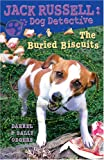 img - for The Buried Biscuits (Jack Russell: Dog Detective) book / textbook / text book