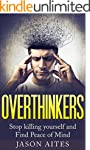 Overthinkers: Stop killing yourself a...