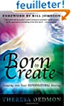 Born to Create: Stepping Into Your Su...
