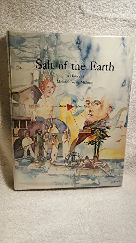 Salt of the Earth: a History of Midland County Michigan
