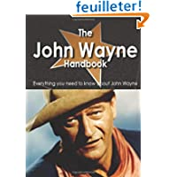 The John Wayne Handbook - Everything You Need to Know About John Wayne