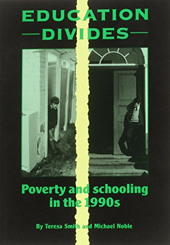 Education Divides: Poverty and Schooling in the 1990's