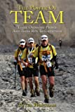 Peter Wortham The Power Of Team: Three Ordinary People and Their Run to Greatness