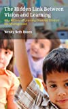 img - for The Hidden Link Between Vision and Learning: Why Millions of Learning-Disabled Children Are Misdiagnosed book / textbook / text book