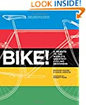 Bike!: A Tribute to the World's Great...