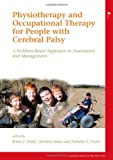 img - for Physiotherapy and Occupational Therapy for People with Cerebral Palsy: A Problem-Based Approach to Assessment and Management book / textbook / text book