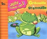 echange, troc Collectif - Gribouille la grenouille agite et écoute-moi