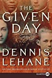 The Given Day LP: A Novel (0061668214) by Lehane, Dennis