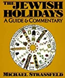 img - for The Jewish Holidays: A Guide And Commentary. book / textbook / text book