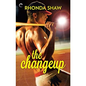 The Change Up | [Rhonda Shaw]
