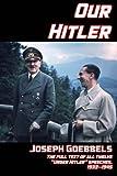 """Our Hitler: The full text of all twelve """"Unser Hitler"""" speeches, 1933-1945"""